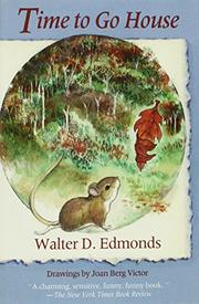 TIME TO GO HOUSE by Walter Edmonds