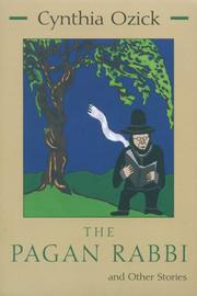 THE PAGAN RABBI AND OTHER STORIES by Cynthia Ozick