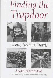 FINDING THE TRAPDOOR by Adam Hochschild