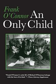 AN ONLY CHILD by Frank O'Connor