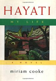 HAYATI, MY LIFE by Miriam Cooke