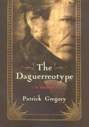 THE DAGUERREOTYPE by Patrick Gregory