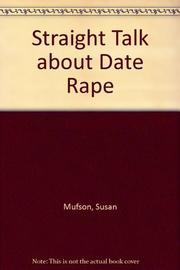 STRAIGHT TALK ABOUT DATE RAPE by Susan Mufson