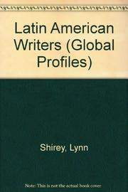LATIN AMERICAN WRITERS by Lynn M. Shirey