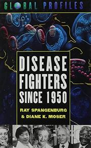 DISEASE FIGHTERS SINCE 1950 by Diane K. Moser