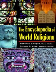 THE ENCYCLOPEDIA OF WORLD RELIGIONS by Robert Ellwood