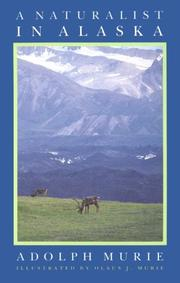 A NATURALIST IN ALASKA by Adolph Murie