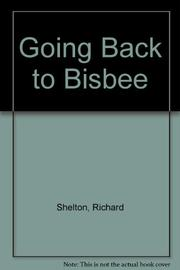 GOING BACK TO BISBEE by Richard Shelton