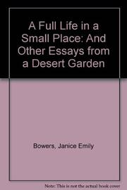 A FULL LIFE IN A SMALL PLACE by Janice Emily Bowers