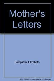 MOTHER'S LETTERS by Elizabeth Hampsten