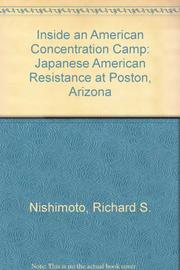 INSIDE AN AMERICAN CONCENTRATION CAMP by Richard S. Nishimoto