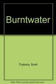 BURNTWATER by Scott Thybony