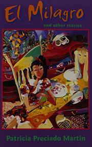 EL MILAGRO and Other Stories by Patricia Preciado Martin