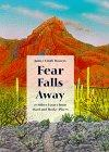 FEAR FALLS AWAY by Janice Emily Bowers