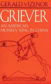 GRIEVER: An American Monkey King in China by Gerald Vizenor