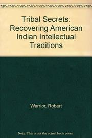 TRIBAL SECRETS by Robert Allen Warrior