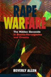 RAPE WARFARE: The Hidden Genocide in Bosnia-Herzegovina and Croatia by Beverly Allen