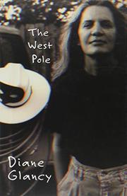 THE WEST POLE by Diane Glancy