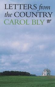 LETTERS FROM THE COUNTRY by Carol Bly
