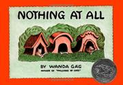 NOTHING AT ALL by Wanda Gag