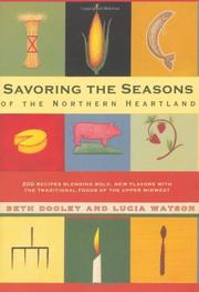 SAVORING THE SEASONS OF THE NORTHERN HEARTLAND by Beth & Lucia Watson Dooley
