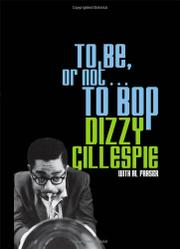 TO BE, OR NOT. . .TO BOP by Dizzy with Al Fraser Gillespie