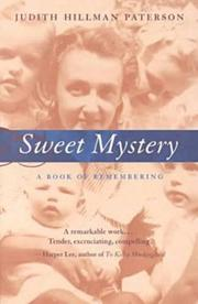 SWEET MYSTERY: A Book of Remembering by Judith Hillman Paterson
