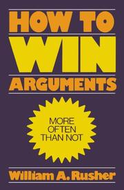 HOW TO WIN ARGUMENTS by William A. Rusher