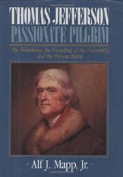 THOMAS JEFFERSON: PASSIONATE PILGRIM by Jr. Mapp