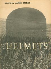 HELMETS by James Dickey