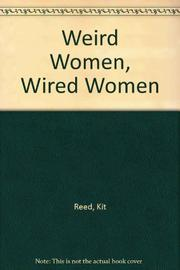 WEIRD WOMEN, WIRED WOMEN by Kit Reed