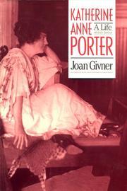 KATHERINE ANNE PORTER: A Life by Joan Givner