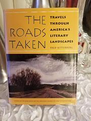THE ROADS TAKEN by Fred Setterberg
