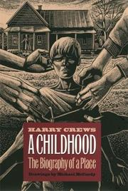A CHILDHOOD: The Biography of a Place by Harry Crews