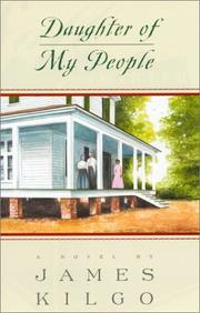 DAUGHTER OF MY PEOPLE by James Kilgo