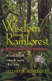 WISDOM FROM A RAINFOREST by Stuart A. Schlegel