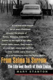 FROM SELMA TO SORROW: The Life and Death of Viola Liuzzo by Mary Stanton