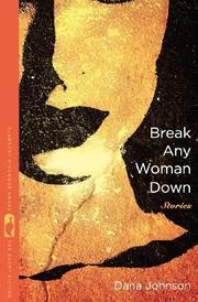 BREAK ANY WOMAN DOWN by Dana Johnson