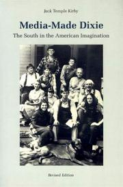 MEDIA-MADE DIXIE: The South in the American Imagination by Jack Temple Kirby