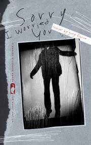 SORRY I WORRIED YOU by Gary Fincke