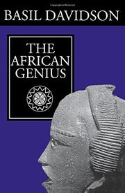 THE AFRICAN GENIUS by Basil Davidson