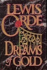 DREAMS OF GOLD by Lewis Orde
