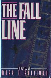 THE FALL LINE by Mark T. Sullivan