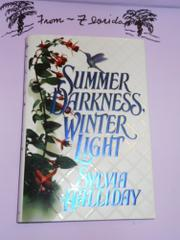 SUMMER DARKNESS, WINTER LIGHT by Sylvia Halliday