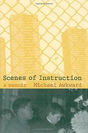 SCENES OF INSTRUCTION by Michael Awkward