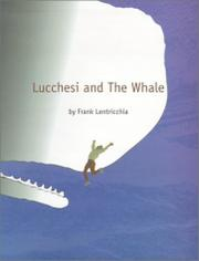 LUCCHESI AND THE WHALE by Frank Lentricchia