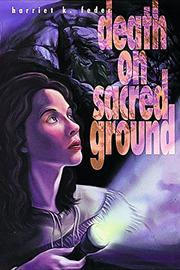 DEATH ON SACRED GROUND by Harriet K. Feder