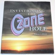 INVESTIGATING THE OZONE HOLE by Rebecca L. Johnson