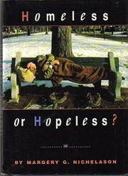 HOMELESS OR HOPELESS? by Margery G. Nichelason