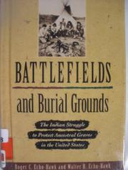 BATTLEFIELDS AND BURIAL GROUNDS by Roger C. Echo-Hawk